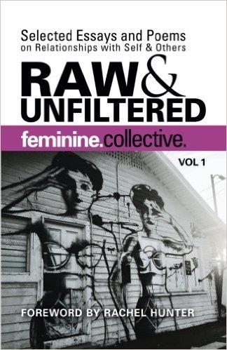 Feminine Collective RAW & UNFILTERED: Volume1