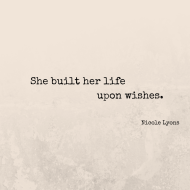She built her lifeupon wishes.